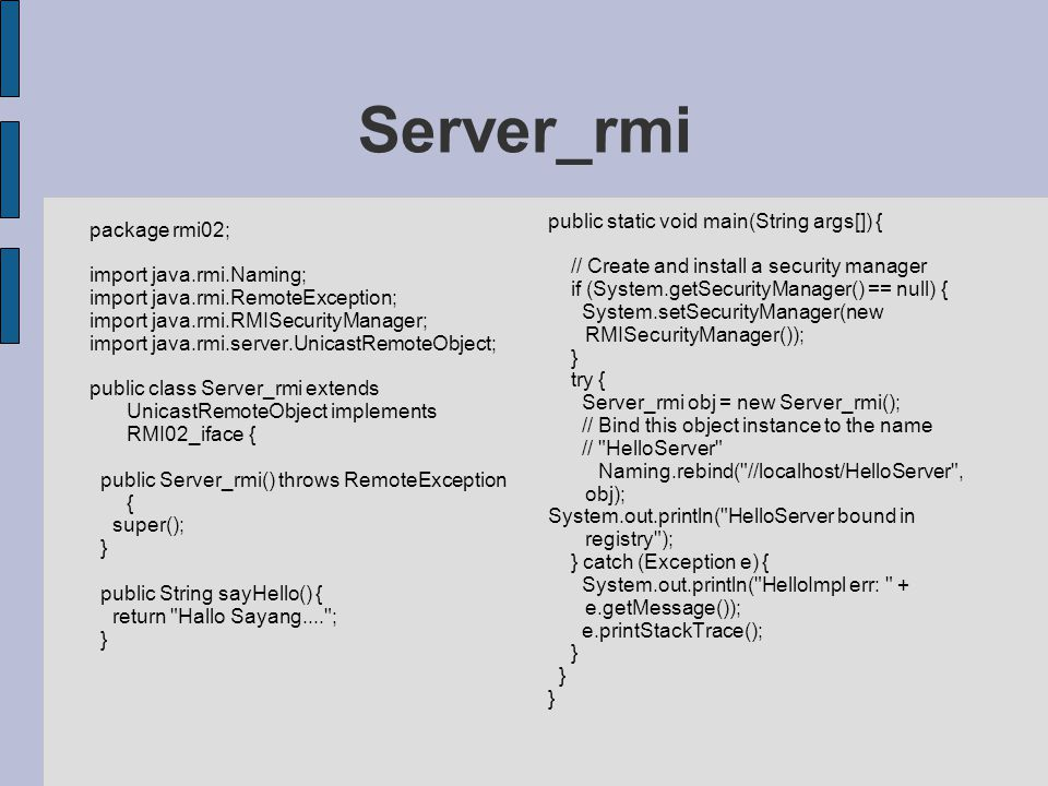Server_rmi public static void main(String args[]) { package rmi02;
